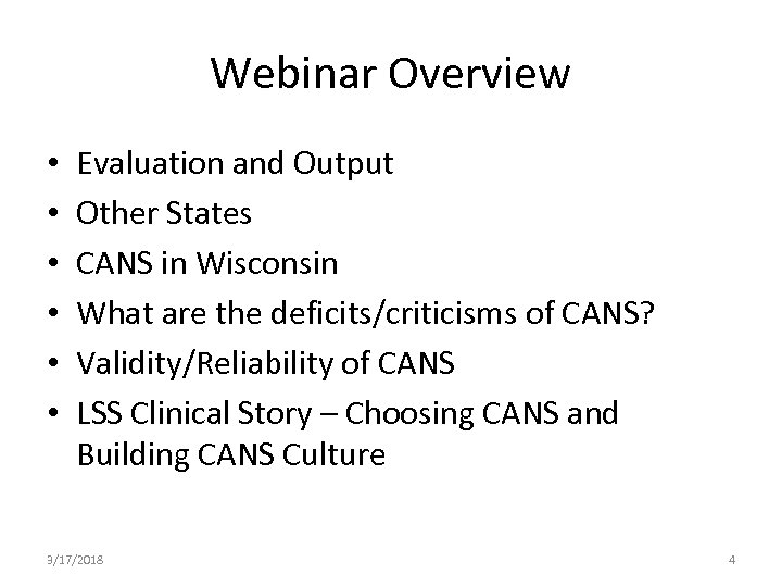 Webinar Overview • • • Evaluation and Output Other States CANS in Wisconsin What