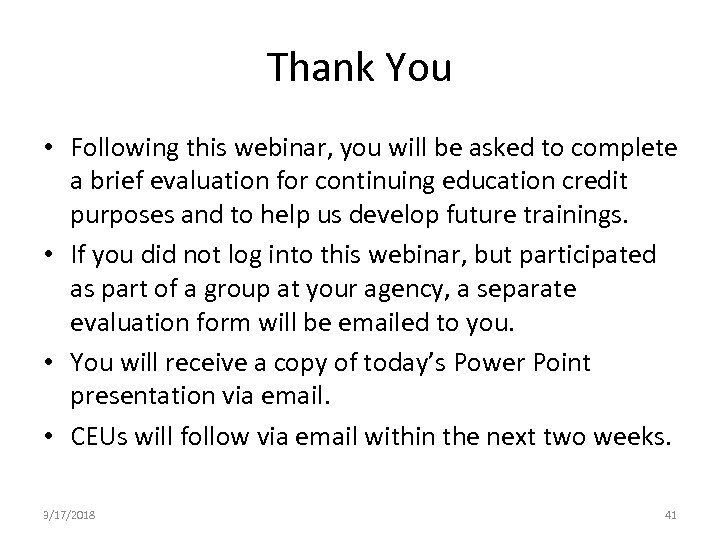 Thank You • Following this webinar, you will be asked to complete a brief