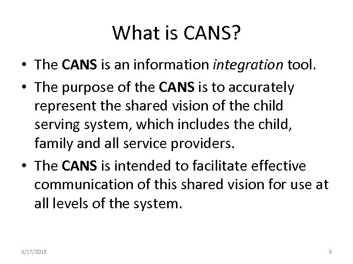 What is CANS? • The CANS is an information integration tool. • The purpose