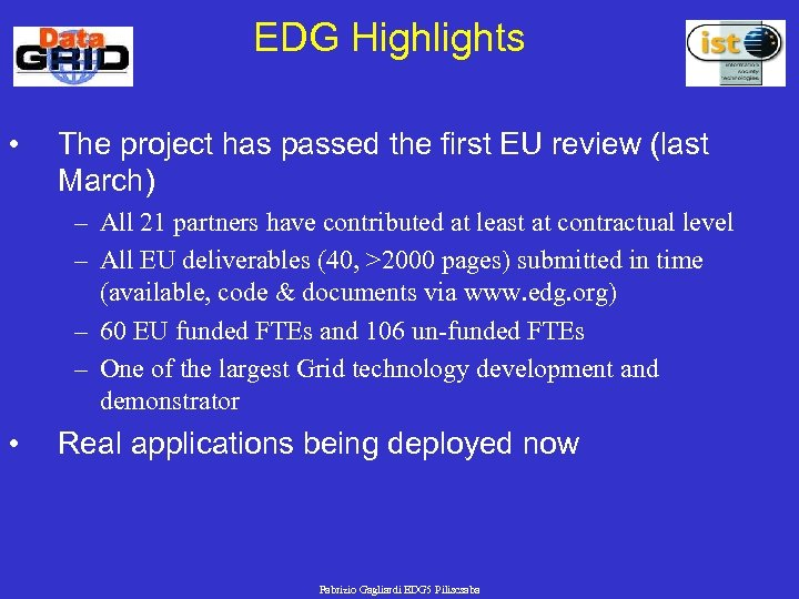 EDG Highlights • The project has passed the first EU review (last March) –