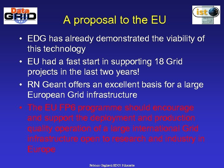 A proposal to the EU • EDG has already demonstrated the viability of this