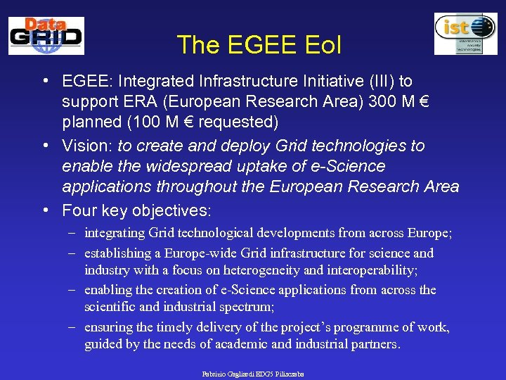 The EGEE Eo. I • EGEE: Integrated Infrastructure Initiative (III) to support ERA (European