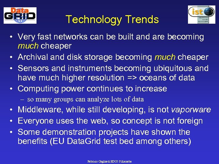 Technology Trends • Very fast networks can be built and are becoming much cheaper