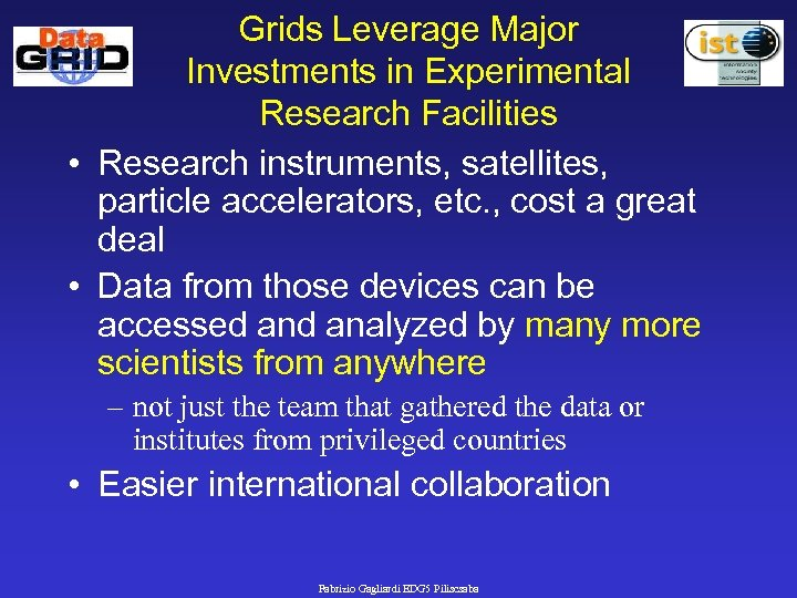 Grids Leverage Major Investments in Experimental Research Facilities • Research instruments, satellites, particle accelerators,