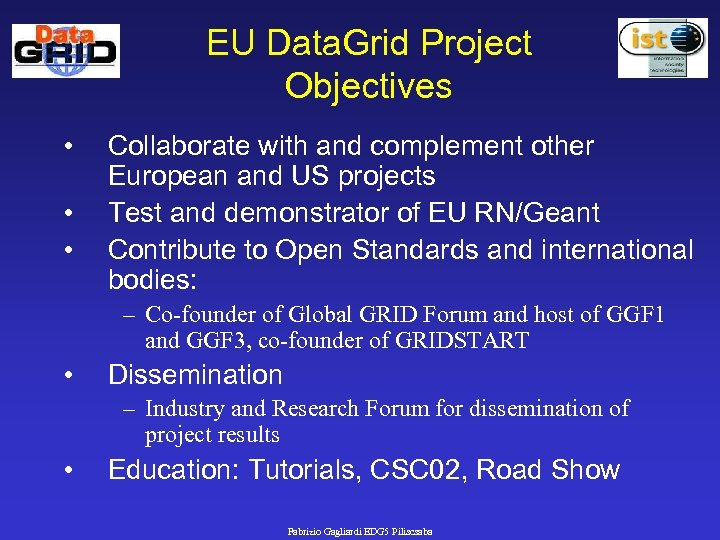 EU Data. Grid Project Objectives • • • Collaborate with and complement other European