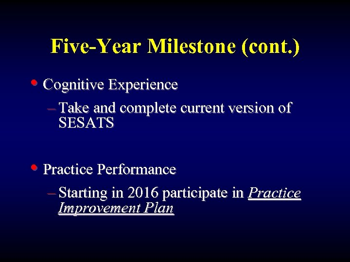 Five-Year Milestone (cont. ) • Cognitive Experience – Take and complete current version of