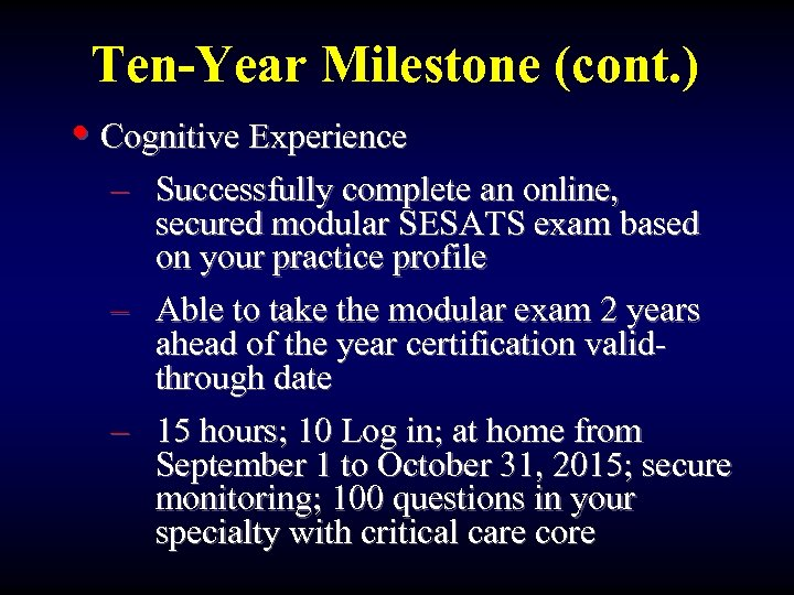 Ten-Year Milestone (cont. ) • Cognitive Experience – Successfully complete an online, secured modular
