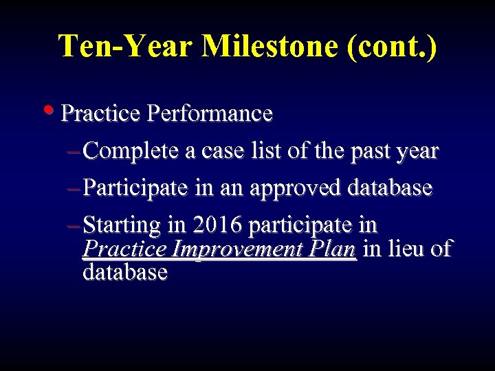 Ten-Year Milestone (cont. ) • Practice Performance – Complete a case list of the