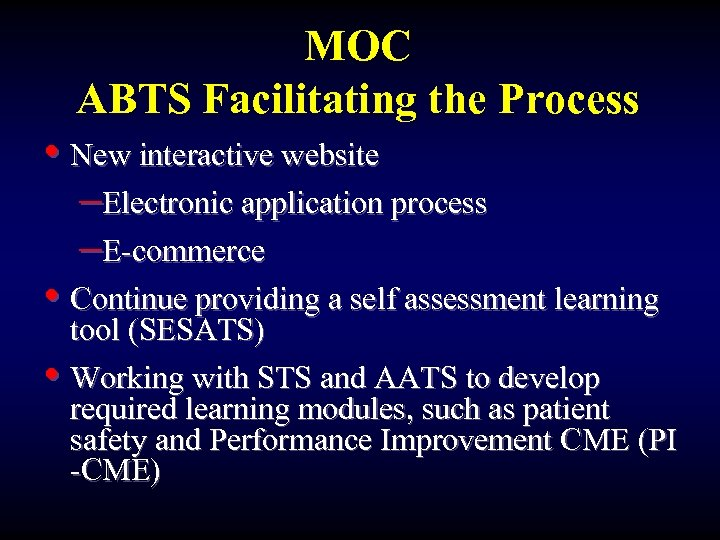 MOC ABTS Facilitating the Process • New interactive website –Electronic application process –E-commerce •