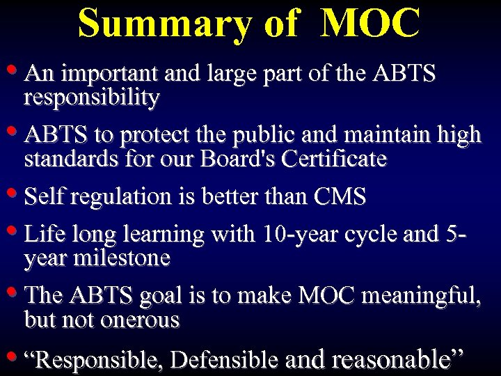 Summary of MOC • An important and large part of the ABTS responsibility •
