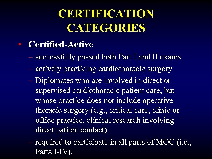 CERTIFICATION CATEGORIES • Certified-Active – successfully passed both Part I and II exams –
