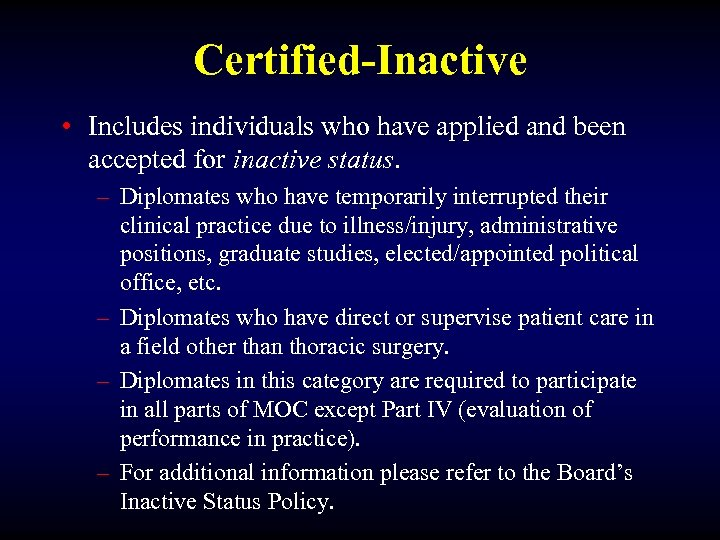 Certified-Inactive • Includes individuals who have applied and been accepted for inactive status. –