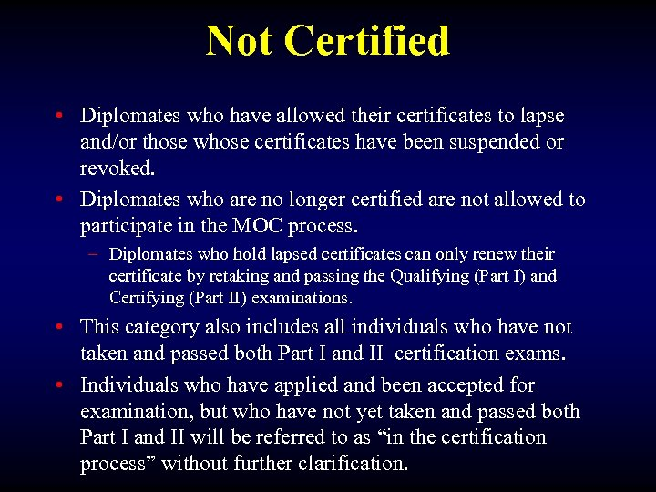 Not Certified • Diplomates who have allowed their certificates to lapse and/or those whose