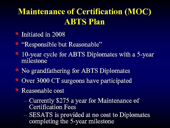 "Maintenance of Certification (MOC) ABTS Plan • Initiated in 2008 • ""Responsible but Reasonable"""