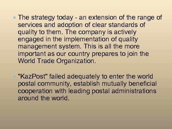 The strategy today - an extension of the range of services and adoption