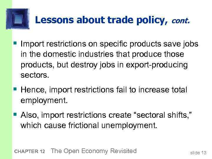 Lessons about trade policy, cont. § Import restrictions on specific products save jobs in