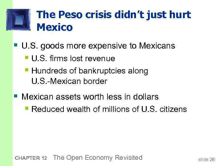 The Peso crisis didn't just hurt Mexico § U. S. goods more expensive to