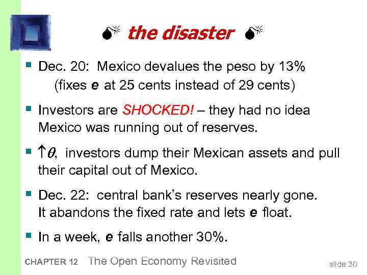 the disaster § Dec. 20: Mexico devalues the peso by 13% (fixes e