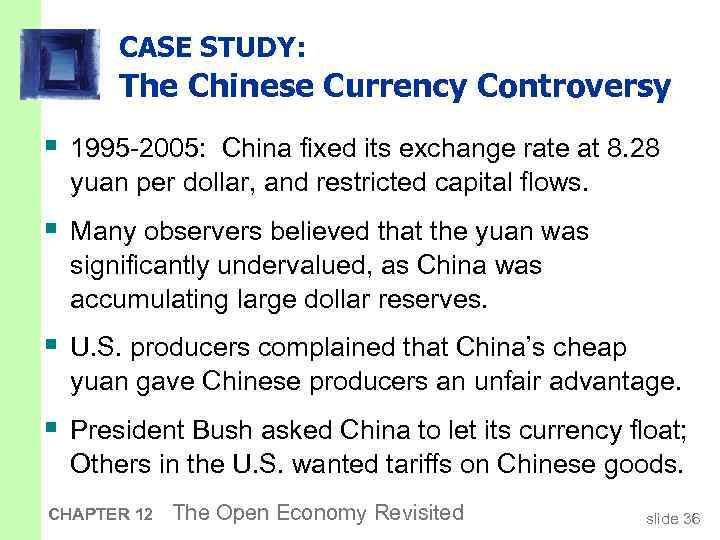 CASE STUDY: The Chinese Currency Controversy § 1995 -2005: China fixed its exchange rate