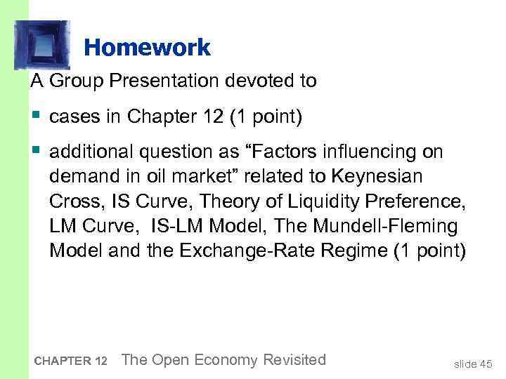 Homework A Group Presentation devoted to § cases in Chapter 12 (1 point) §