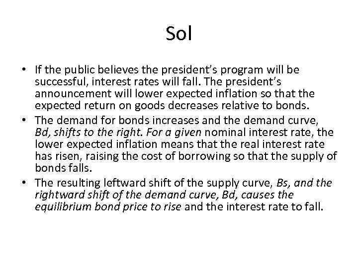 Sol • If the public believes the president's program will be successful, interest rates