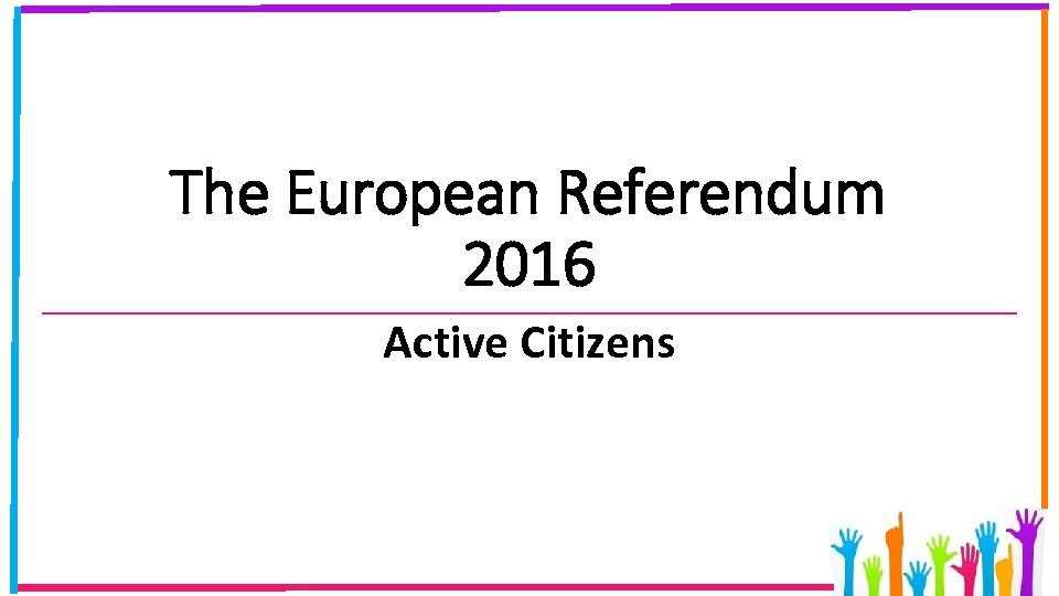 The European Referendum 2016 Active Citizens