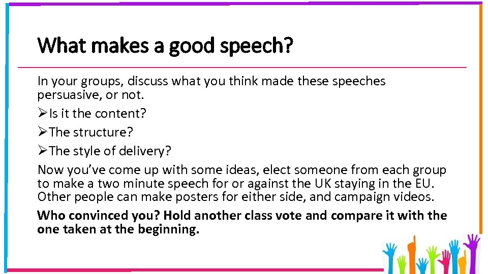 What makes a good speech? In your groups, discuss what you think made these