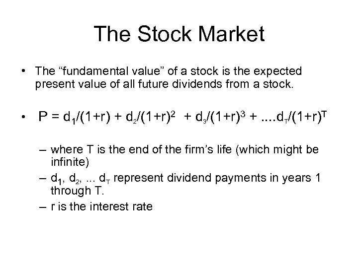 """The Stock Market • The """"fundamental value"""" of a stock is the expected present"""