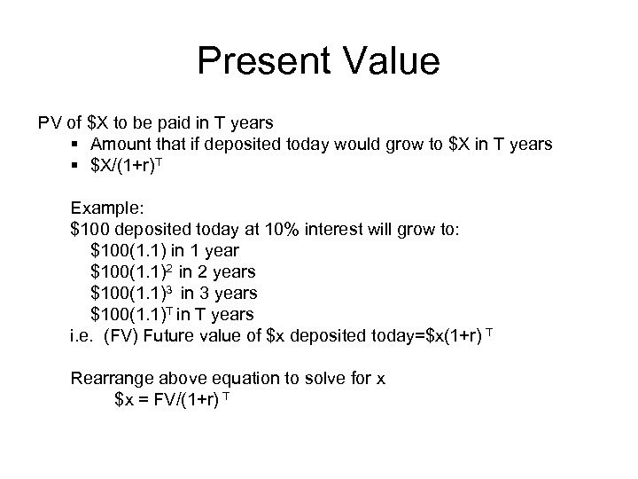 Present Value PV of $X to be paid in T years § Amount that