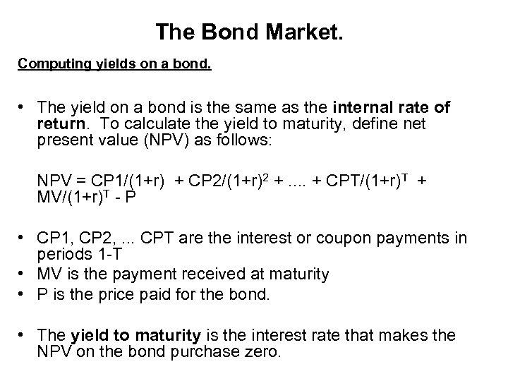 The Bond Market. Computing yields on a bond. • The yield on a bond