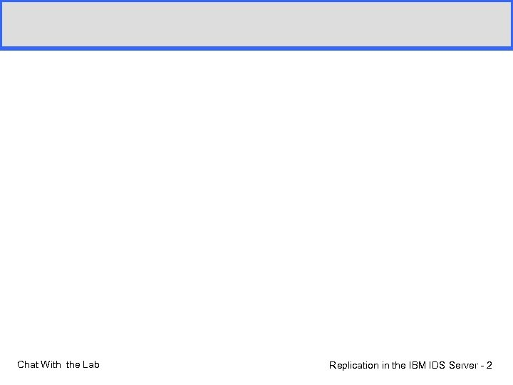 Chat With the Lab Replication in the IBM IDS Server - 2