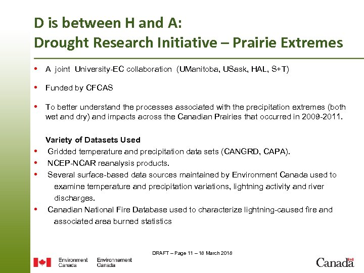 D is between H and A: Drought Research Initiative – Prairie Extremes • A