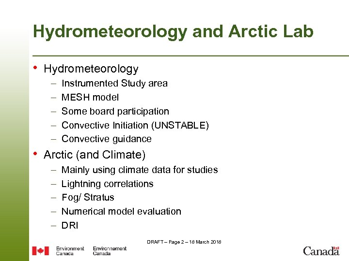 Hydrometeorology and Arctic Lab • Hydrometeorology – – – Instrumented Study area MESH model