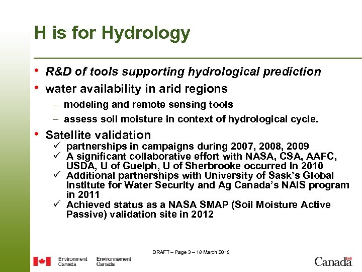 H is for Hydrology • R&D of tools supporting hydrological prediction • water availability