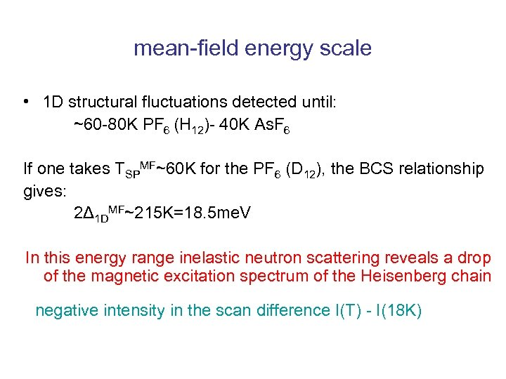 mean-field energy scale • 1 D structural fluctuations detected until: ~60 -80 K PF