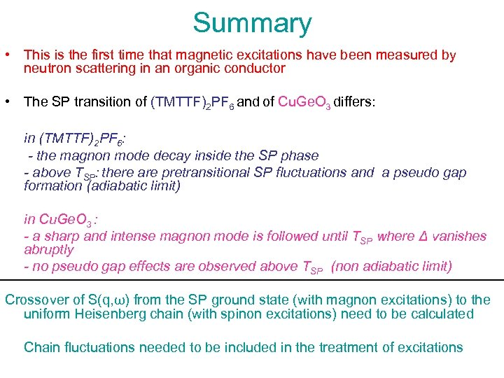 Summary • This is the first time that magnetic excitations have been measured by