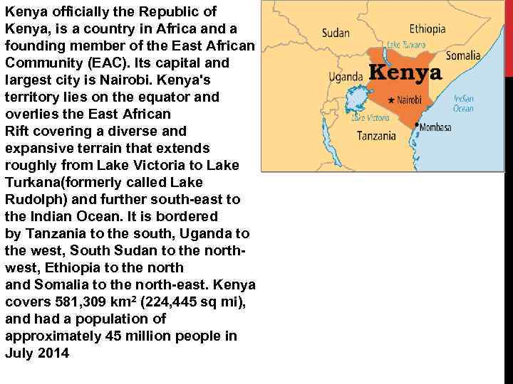 Kenya officially the Republic of Kenya, is a country in Africa and a founding