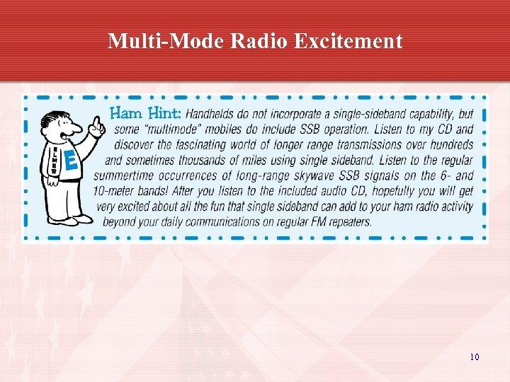 Multi-Mode Radio Excitement 10