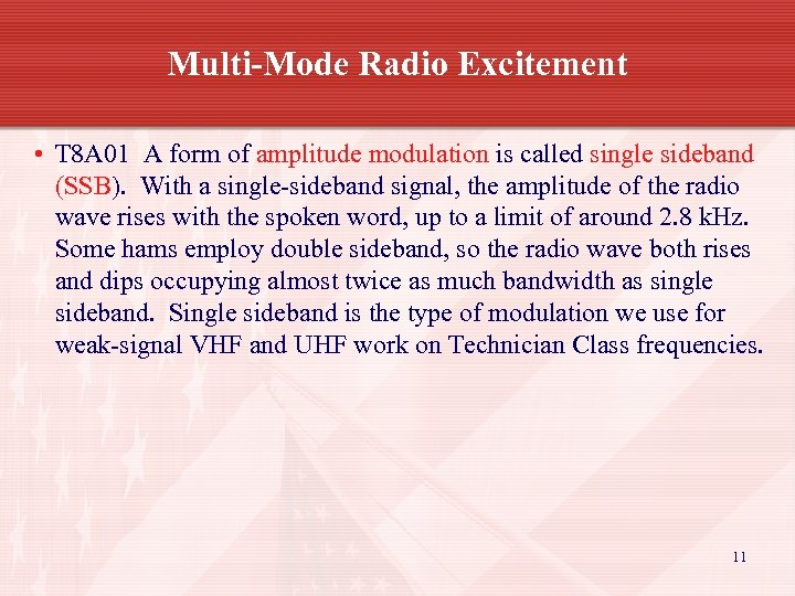 Multi-Mode Radio Excitement • T 8 A 01 A form of amplitude modulation is