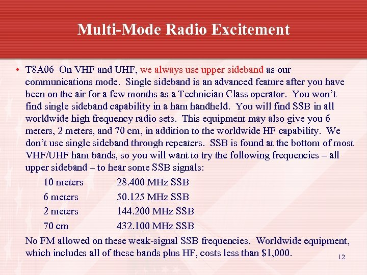 Multi-Mode Radio Excitement • T 8 A 06 On VHF and UHF, we always