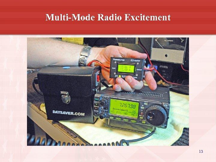 Multi-Mode Radio Excitement 13