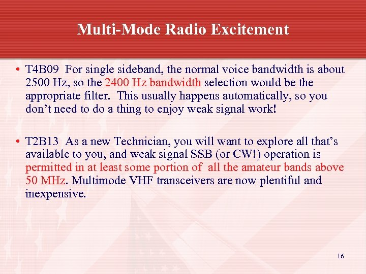Multi-Mode Radio Excitement • T 4 B 09 For single sideband, the normal voice