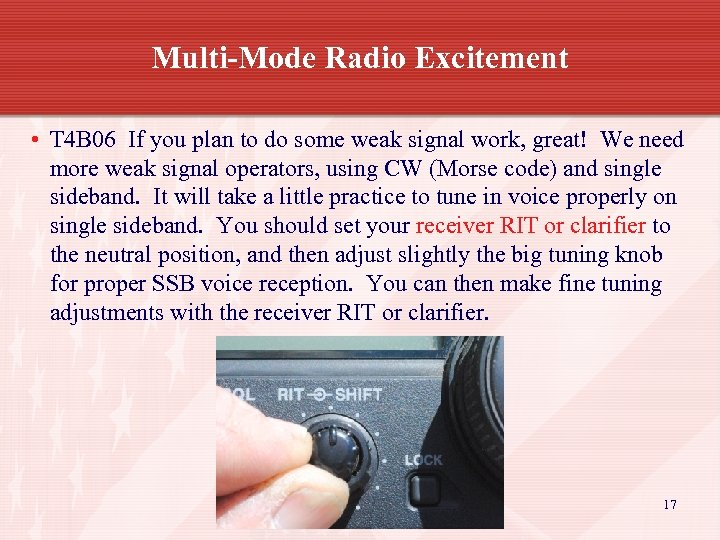 Multi-Mode Radio Excitement • T 4 B 06 If you plan to do some