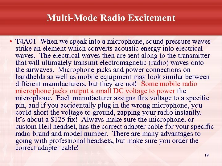 Multi-Mode Radio Excitement • T 4 A 01 When we speak into a microphone,
