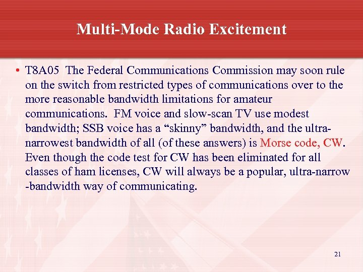 Multi-Mode Radio Excitement • T 8 A 05 The Federal Communications Commission may soon
