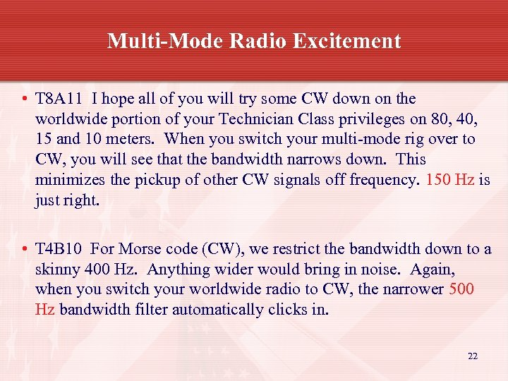 Multi-Mode Radio Excitement • T 8 A 11 I hope all of you will
