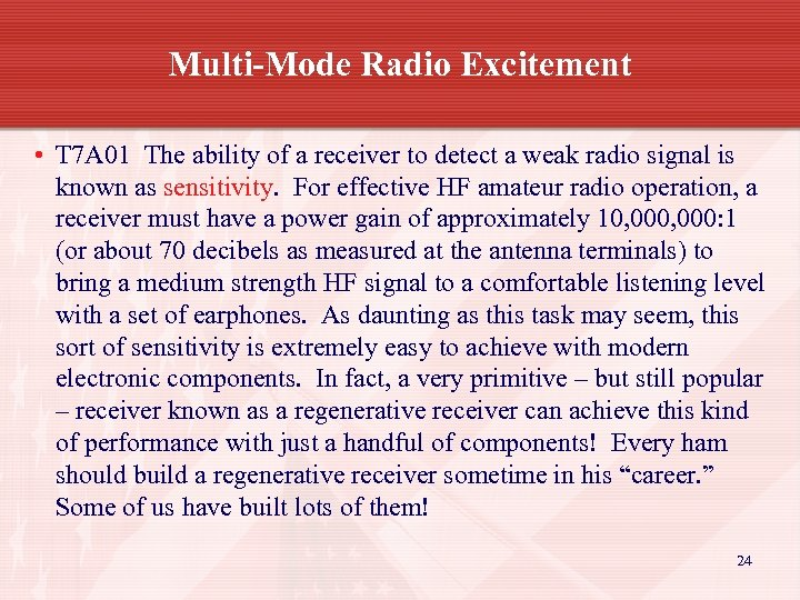Multi-Mode Radio Excitement • T 7 A 01 The ability of a receiver to