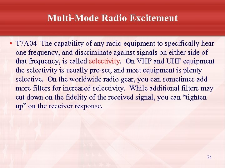 Multi-Mode Radio Excitement • T 7 A 04 The capability of any radio equipment