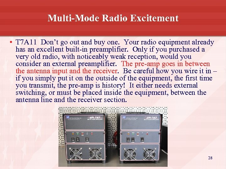 Multi-Mode Radio Excitement • T 7 A 11 Don't go out and buy one.