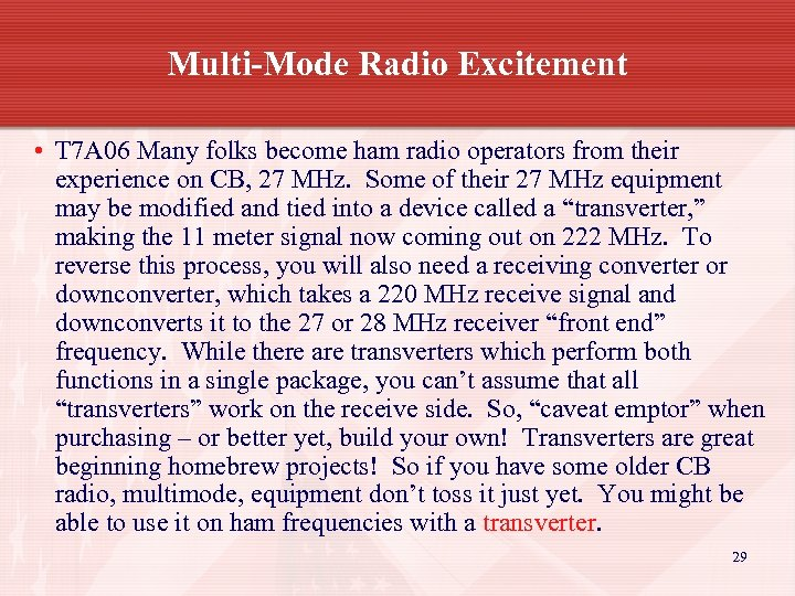 Multi-Mode Radio Excitement • T 7 A 06 Many folks become ham radio operators